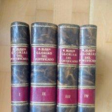 Libri antichi: GLORIAS DEL PONTIFICADO. EDUARDO BLASCO.. Lote 180247567
