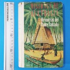 Libros antiguos: MEMORIAS HISTORICAS SOBRE LA AUSTRALIA Y LA MISION BENEDICTINA DE NUEVA NURSIA, PADRE SALVADO 1946. Lote 180394247