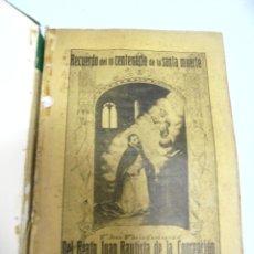 Libros antiguos: RECUERDO DE III CENTENARIO DE LA SANRA MUERTE DEL BEATO JUAN BAUTISTA DE LA CONCEPCION. 1913. Lote 180518820
