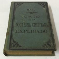 Livros antigos: EL CATECISMO DE LA DOCTRINA CRISTIANA EXPLICADO - .D. SANTIAGO JOSÉ GARCÍA MAZO - 1892. Lote 180882152