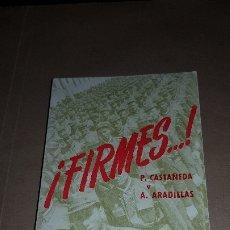 Libros antiguos: LIBRO FIRMES. AÑO 1964. LIBRO RELIGIOSO PARA SOLDADOS DEL EJÉRCITO ESPAÑOL. Lote 180962953