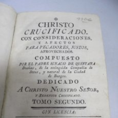 Libros antiguos: CHRISTO CRUCIFICADO 1780. PADRE IGNACIO DE QUINTANA. TOMO 2º. LEER DESCRIPCION. VER. Lote 180998568