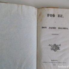 Libros antiguos: LIBRERIA GHOTICA. PIO IX. POR DON JAIME BALMES, PRESBITERO.1847. RARA PRIMERA EDICIÓN.. Lote 181097570