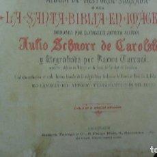 Libros antiguos: LA SANTA BIBLIA EN IMAGENES - 1887 - DIBUJOS JULIO .SCHNORR - LITOGRAFIAS TARRAGO.160 LAMINAS. Lote 181185976