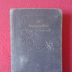Libros antiguos: LIBRO LA PRESENCIA REAL DIVINA EUCARISTÍA EXTRACTOS DE LOS ESCRITOS Y SERMONES PEDRO JULIÁN EYMARD. Lote 214167691