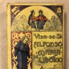 Libros antiguos: VIDA DE SAN ILDEFONSO Mª DE LIGORIO. VICTOR LOYÓDICE. EL PERPETUO SOCORRO 1910. Lote 181473798