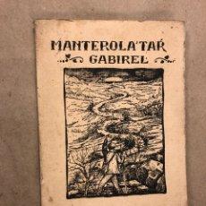 Libros antiguos: GOI-IZPIAK (ITZIAR-NEURTUZ). MANTEROLA'TAR GABRIEL (YAUPARIA). EDITADO EN 1921. 116 PÁGINAS.EUSKARAZ. Lote 181597082