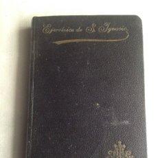 Libros antiguos: LIBRO EJERCICIOS ESPIRITUALES IGNACIO DE LOYOLA, APOSTOLADO DE LA PRENSA, 1901. Lote 181599457