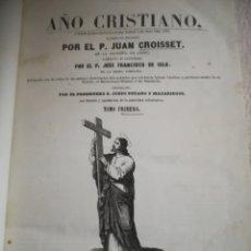 Libros antiguos: AÑO CRISTIANO. JUAN CROISSET. TOMO PRIMERO. 1852. MADRID. 540 PAGINAS. BIBL. GASPAR Y ROIG. LEER.. Lote 181949615