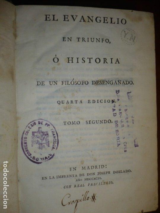 Libros antiguos: EL EVANGELIO EN TRIUNFO O HISTORIA DE UN FILOSOFO DESENGAÑADO 1799 MADRID TOMO 2º EDICI 4ª - Foto 2 - 182231458