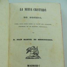 Libros antiguos: LA NUEVA CRISTIADA DE HOJEDA POR D.JUAN MANUEL DE BERRIOZABAL IMPRENTA DE E.AGUADO AÑO 1841. Lote 182399971