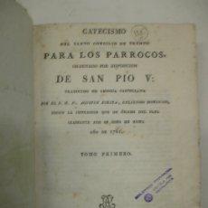 Libros antiguos: CATECISMO DEL SANTO CONCILIO DE TRENTO PARA LOS PARROCOS, ORDENADO POR DISPOSICIÓN DE SAN PIO V.. Lote 182405586