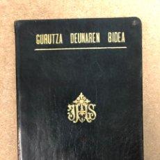 Libros antiguos: GURUTZA DEUNAREN BIDEA. ELIZALDETAR KOLDOBIKA'K. GRIJELMO ALARGUN ETA SEMIEN IRARKOLAN 1910. Lote 182551650