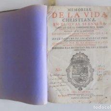 Libros antiguos: LIBRERIA GHOTICA. FRAY LUIS DE GRANADA.MEMORIAL DE LA VIDA CHRISTIANA.1674. FOLIO. MÍSTICA.. Lote 182786802