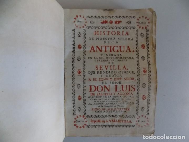 Libros antiguos: LIBRERIA GHOTICA. ANTONIO DE SOLIS. HISTORIA DE NUESTRA SEÑORA DE LA ANTIGUA IGLESIA DE SEVILLA.1739 - Foto 6 - 183029677