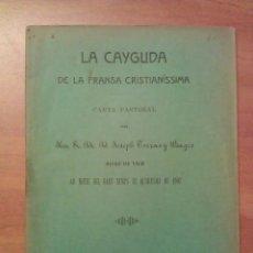 Libros antiguos: 1907 LA CAYGUDA DE LA FRANSA CRISTIANÍSSIMA. Lote 183043265