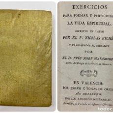 Libros antiguos: EXERCICIOS PARA LA VIDA ESPIRITUAL. NICOLAS ESCHIO. JOSEPH Y TOMAS DE ORGA. VALENCIA, 1787. PAGS:205. Lote 183262427