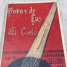 Libros antiguos: HORAS DE LUZ, EL CIELO, TOLEDO 1929 CONFERENCIAS CARDENAL SEGURA CATEDRAL DE TOLEDO. Lote 183316327