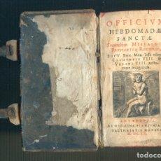 Libros antiguos: NUMULITE L1111 OFFICIUM HEBDOMADAE SANCTAE SUCUNDUM MISSALE & BREVIARUM ROMANUM MORETI 1660. Lote 183350001