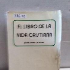 Libros antiguos: 28608 - EL LIBRO DE LA VIDA CRISTIANA - POR FRANCISCO MARTINEZ GARCIA - DEVOCIONARIO POPULAR - 1985. Lote 183398995