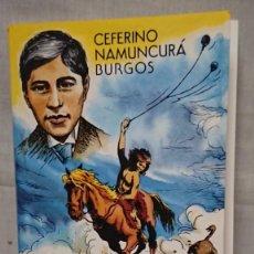 Libros antiguos: EL PEQUEÑO GRAN CACIQUE PATAGONICO - CEFERINO NAMUNCURA BURGOS AÑO 1993. Lote 183420155