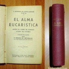 Libros antiguos: CASTELLAMMARE. ANTONINO DE. EL ALMA EUCARÍSTICA : QUIÉN ES, CÓMO SE CONOCE, CÓMO SE FORMA . Lote 183471758