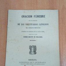 Libros antiguos: ORACION FUNEBRE EN LAS EXEQUIAS DE LOS VOLUNTARIOS CATOLICOS DEL EJERCITO PONTIFICIO 1890. Lote 183491981
