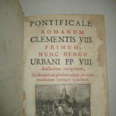 Libros antiguos: PONTIFICALE ROMANUM CLEMENTIS VIII. PRIMUM; NUNC DENUO URBANI PP. VIII.... Lote 183700075