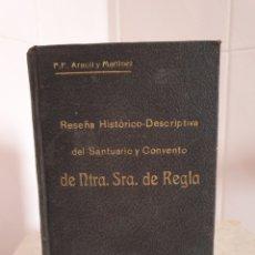 Libros antiguos: LIBRO RESEÑA HISTÓRICO-DESCRIPTIVA DEL SANTUARIO Y CONVENTO DE NUESTRA SEÑORA DE REGLA 1909. Lote 183771407