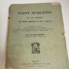 Libros antiguos: SAINT AUGUSTIN ET LES DOGMES DU PÉCHÉ ORIGINEL ET DE LA GRACE. Lote 183909185
