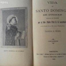 Libros antiguos: VIDA DE SANTO DOMINGO DE GUZMAN. PADRE FRAY E. D. LACORDAIRE, BARCELONA 1900.. Lote 184389265