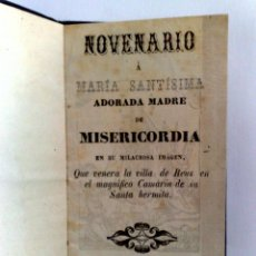 Libros antiguos: NOVENARIO,MARIA SANTISIMA,ADORADA MADRE DE MISERICORDIA (COMPL.34 PAG.) REUS:--1854 (DESCRIPCIÓN). Lote 201598660