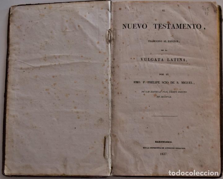 Libros antiguos: EL NUEVO TESTAMENTO TRADUCIDO AL ESPAÑOL DE LA VULGATA LATINA - PHELIPE SCIO DE S. MIGUEL - AÑO 1837 - Foto 3 - 184873977