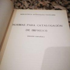 Libros antiguos: NORMAS PARA CATALOGACION DE IMPRESOS BIBLIOTECA APOSTÓLICA VATICANA AÑO 1940. VER FOTOS. Lote 185709073