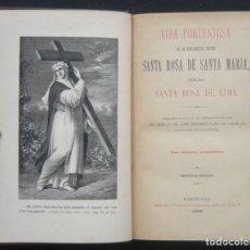 Libros antiguos: 1896 - VIDA PORTENTOSA DE LA ESCLARECIDA VIRGEN SANTA ROSA DE LIMA - LÁMINA EN FRONTIS - PERÚ. Lote 185774461
