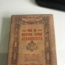 Libros antiguos: VIDA DE NUESTRO SEÑOR JESUCRISTO. Lote 185978356