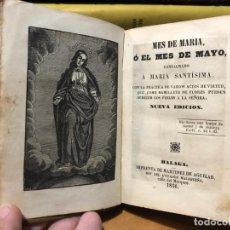 Libros antiguos: MES DE MARÍA, O EL MES DE MAYO. 1856. Lote 186043098