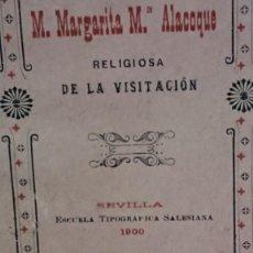 Libros antiguos: NOVENA EN HONOR A LA BEATA M. MARGARITA M° ALACOQUE - SEVILLA AÑO 1900. Lote 186082638