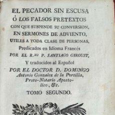 Libros antiguos: EL PECADOR SIN ESCUSA ( SIC. ). SANTIAGO GIROUST. IMP. PEDRO MARIN. TOMO II. 1778.. Lote 187300100