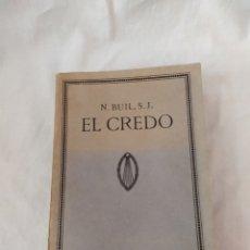 Libros antiguos: EL CREDO, N.BUIL, ÚNICO EN VENTA EN INTERNET, VER. Lote 188027165