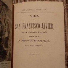 Libros antiguos: VIDA DE SAN FRANCISCO JAVIER DE LA COMPAÑÍA DE JESÚS - PEDRO DE RIVADENEIRA 1872 - VER FOTOS. Lote 188688573