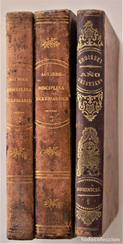 LOTE 3 LIBROS RELIGIOSOS, AÑO CRISTIANO CROISSET Y DOS DISCIPLINA ECLESIÁSTICA DE AGUIRRE (Libros Antiguos, Raros y Curiosos - Religión)