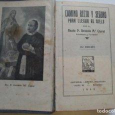 Libros antiguos: CAMINO RECTO Y SEGURO PARA LLEGAR AL CIELO. 1940 ANTONIO CLARET.. Lote 189092901