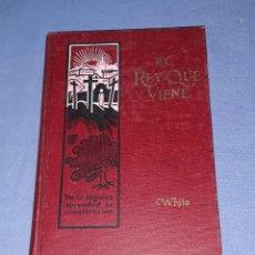 Libros antiguos: EL REY QUE VIENE DE JAMES EDSON WHITE AÑO 1905 EXCELENTE ESTADO. Lote 189614166