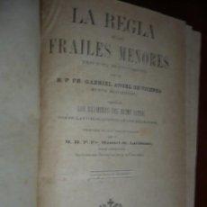 Libros antiguos: LA REGLA DE LOS FRAILES MENORES GABRIEL ANGEL DE VICENZA 1887 SANTIAGO . Lote 189934333