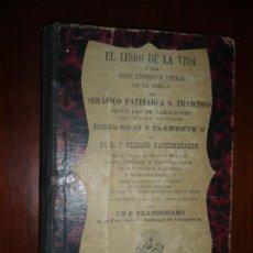 Libros antiguos: EL LIBRO DE LA VIDA O SEA BREVE EXPOSICION LITERAL DE LA REGLA DE S.FRANCISCO 1903 TANGER . Lote 189934895