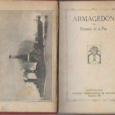 Libros antiguos: ARMAGEDÓN Y EL REINADO DE LA PAZ. BCN : SDAD. INTERN. DE TRATADOS, S.F. 20X13CM. 128 P.IL.. Lote 190500830