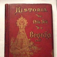 Libros antiguos: HISTORIA DEL SANTUARIO E IMAGEN DE NUESTRA SEÑORA DE BEGOÑA. 1892 . Lote 191204832