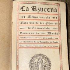 Libros antiguos: ANTIGUO LIBRO DEVOCIONARIO LA AZUCENA 1927. Lote 191287263