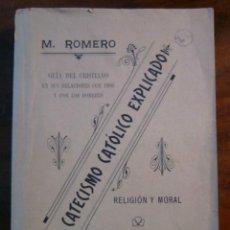 Libros antiguos: EL CATECISMO CATÓLICO EXPLICADO - M. ROMERO - SEVILLA 1911. Lote 191542113
